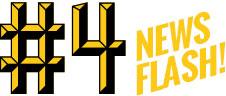#4 News Flash!